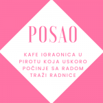 POSAO: Kafe-igraonica u Pirotu traži radnice