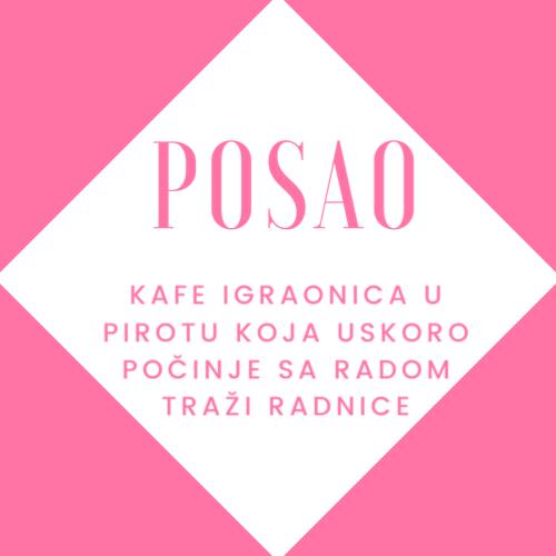 Photo of POSAO: Kafe-igraonica u Pirotu traži radnice