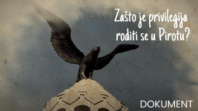 Photo of DOKUMENT: Zašto je privilegija roditi se u Pirotu?