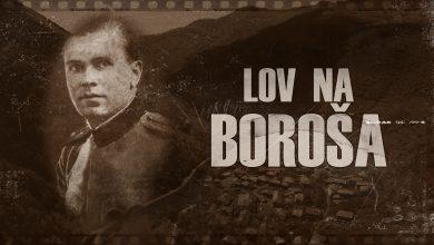 Photo of Tragom istorije: Lov na Boroša